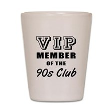 90's Club Birthday Shot Glass