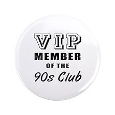"90's Club Birthday 3.5"" Button"