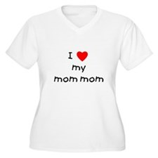 I love my mom mom T-Shirt