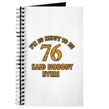 So happy to be 76 Journal