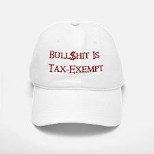 Bull$shit Is Tax-Exempt Baseball Baseball Cap