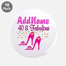 "FABULOUS 40TH 3.5"" Button (10 pack)"