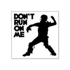 "black Dont Run Square Sticker 3"" x 3"""