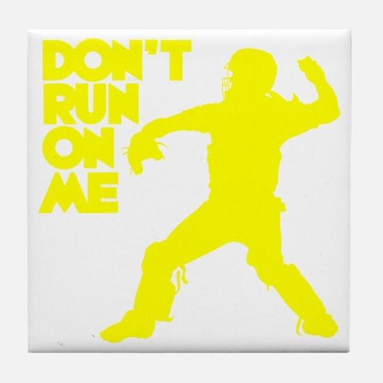 yellow Dont Run Tile Coaster