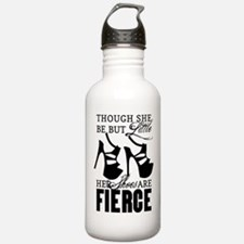 Though She Be But Little/Fierce Shoes Water Bottle