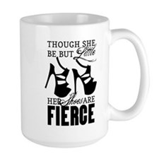 Though She Be But Little/Fierce Shoes Mugs