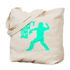 blue2 Dont Run Tote Bag