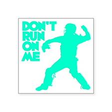 "blue2 Dont Run Square Sticker 3"" x 3"""