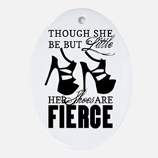 Though She Be But Little/Fierce Shoes Ornament (Ov