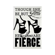 Though She Be But Little/Fierce Shoes Magnets
