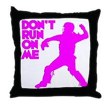 pink Dont Run Throw Pillow