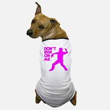 pink Dont Run Dog T-Shirt