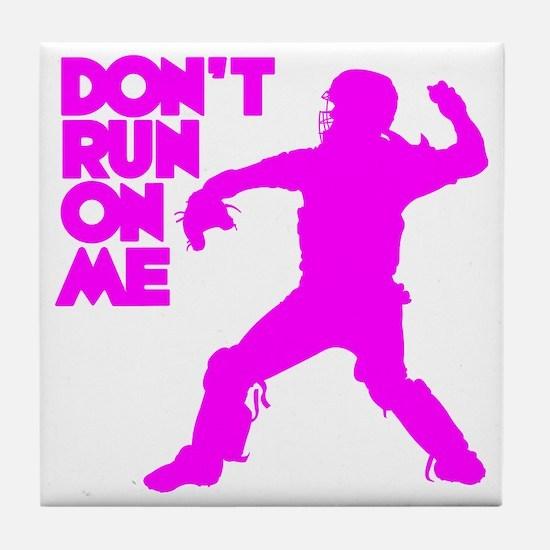 pink Dont Run Tile Coaster