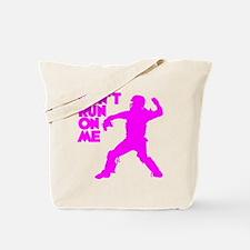 pink Dont Run Tote Bag