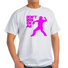 pink Dont Run T-Shirt