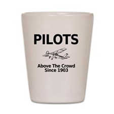 Pilots Above the Crowd Shot Glass