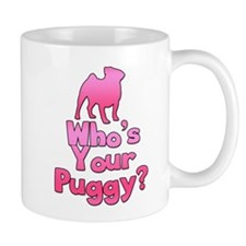 Who's your Puggy? (Pink) Mug
