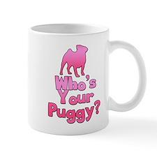 Who's your Puggy? (Pink) Mug