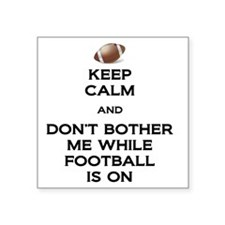 "Keep Calm Football Square Sticker 3"" x 3"""