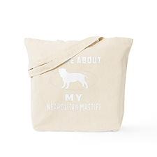 Ask me about my Neapolitan Mastiff Tote Bag