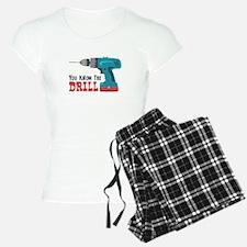 You Know The Drill Pajamas
