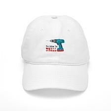 You Know The Drill Baseball Baseball Cap