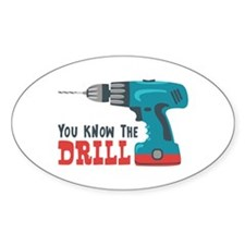 You Know The Drill Decal