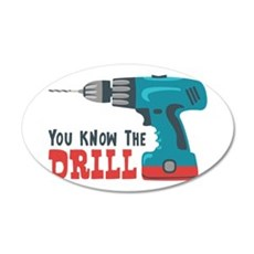 You Know The Drill Wall Decal