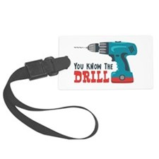 You Know The Drill Luggage Tag