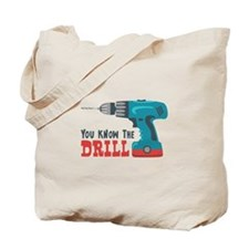You Know The Drill Tote Bag