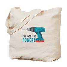 Ive Got The Power! Tote Bag