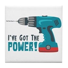 Ive Got The Power! Tile Coaster