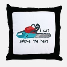 I Cut Above The Rest Throw Pillow