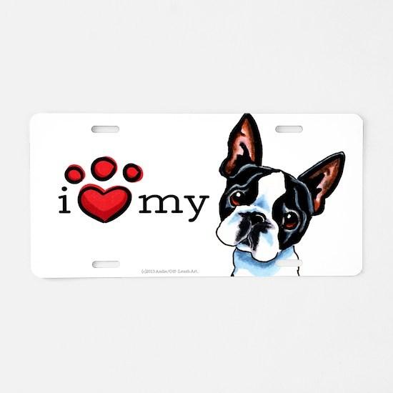 Love My Boston Terrier Aluminum License Plate