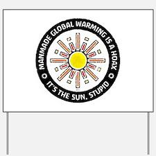 It's The Sun, Stupid Yard Sign