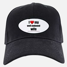 """Love My Well Endowed Wife"" Baseball Hat"