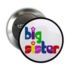 """Big Sister (Welcoming the New Baby) 2.25"""" Button"""