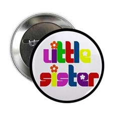 """Little Sister (Gift for the New Baby) 2.25"""" Button"""