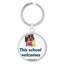 this school welcomes all languages Round Keychain