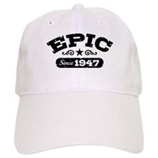 Epic Since 1947 Baseball Cap