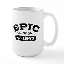 Epic Since 1947 Mug