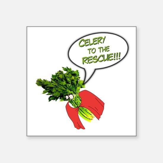 "Celery to the Rescue! Square Sticker 3"" x 3"""