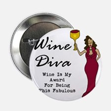 """The Wine Diva - Wine Is My Award For  2.25"""" Button"""