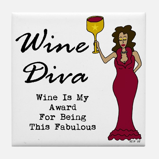 The Wine Diva - Wine Is My Award For  Tile Coaster