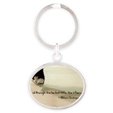 And though she be but little, she is Oval Keychain