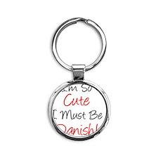 So Cute Must Be Danish Round Keychain