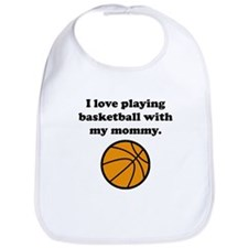 I Love Playing Basketball With My Mommy Bib