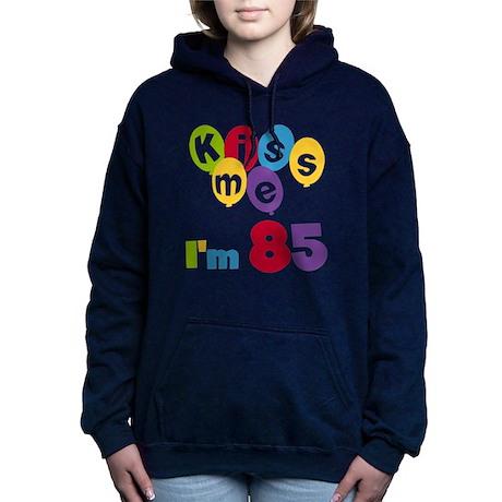 Kiss Me Im 85 Hooded Sweatshirt