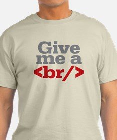Give Me A Break HTML T-Shirt