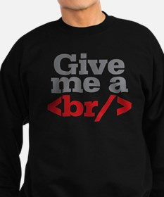 Give Me A Break HTML Sweatshirt (dark)